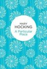 A Particular Place by Mary Hocking (Hardback, 2016)