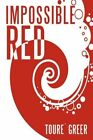 Impossible Red by Toure Greer 9781452045290 (paperback 2010)