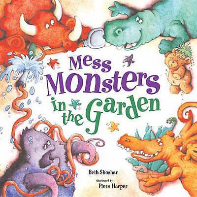 Mess Monsters in the Garden, Beth Shoshan, Excellent Book