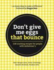 Don't Give Me Eggs That Bounce: 118 cracking recipes for people with Alzheimer's by Peter Morgan-Jones (Paperback, 2014)