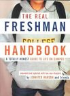 The Real Freshman Handbook: A Totally Honest Guide to Life on Campus by Jennifer Hanson (Paperback, 2002)