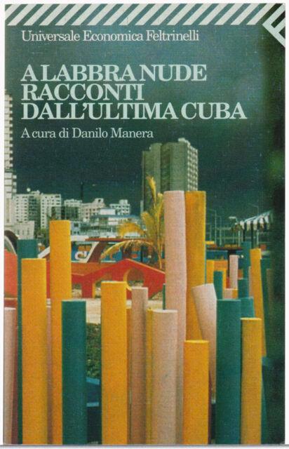 Aa.vv. A LABBRA NUDE. Racconti dall'ultima Cuba 2^ed. UE Feltrinelli 1998 bross.