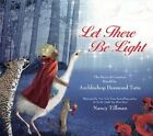 Let There Be Light: The Story of Creation Retold by Archbishop Desmond Tutu by Archbishop Desmond Tutu (Hardback, 2014)
