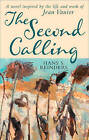 The Second Calling: A Novel Inspired by the Life and Work of Jean Vanier by Hans S. Reinders (Paperback, 2016)