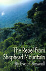 The Rebel from Shepherd Mountain by Evault Boswell (Paperback / softback, 2000)