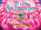 My Little Pink Princess Purse by Stephen T Johnson (Hardback, 2010)