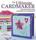 The Ultimate Cardmaker: 180 Card Ideas and 20 Essential Techniques by David & Charles (Paperback, 2007)