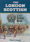 The London Scottish in the Great War by Leslie McDonnell (Hardback, 2000)