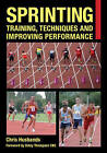 Sprinting: Training, Techniques and Improving Performance by Chris Husbands (Paperback, 2013)