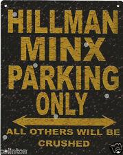 HILLMAN MINX PARKING METAL SIGN RUSTIC VINTAGE STYLE 6x8in 20x15cm garage