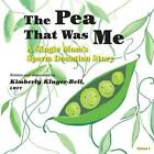 The Pea That Was Me (Volume 4): A Single Mom's/Sperm Donation Children's Story by Lmft Kimberly Kluger-Bell (Paperback / softback, 2013)