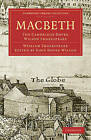 Macbeth: The Cambridge Dover Wilson Shakespeare by William Shakespeare (Paperback, 2009)