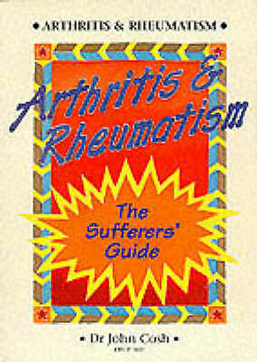 1 of 1 - Arthritis and Rheumatism: The Sufferers' Guide, Cosh, John, Excellent Book