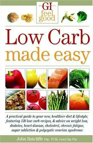 1 of 1 - Low Carb Made Easy (GI Feel Good) by Ratcliffe, John 1741218985 The Cheap Fast