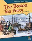 The Boston Tea Party by Ann Malaspina (Hardback, 2013)