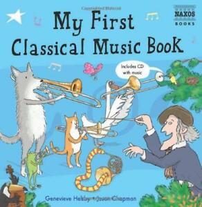 My-First-Classical-Music-Libro-Con-Audio-CD-Por-Genevieve-Helsby-Nuevo