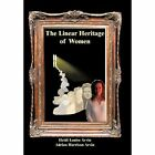 The Linear Heritage of Women by Arvin Heidi Louise Xlibris Corp Hardcover