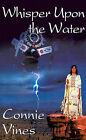 Whisper Upon the Water by Connie Vines (Paperback / softback, 2001)