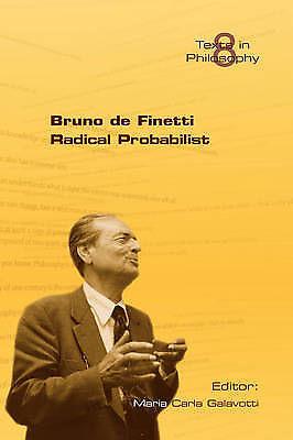Bruno Di Finetti: Radical Probabilist by College Publications (Paperback, 2008)