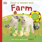 Cock-A-Doodle-Doo! Farm by DK Publishing (Board book, 2014)