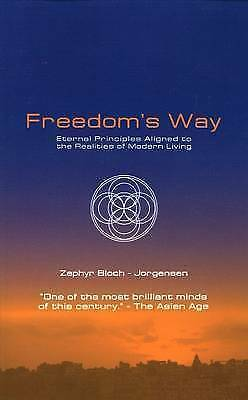 Freedom's Way: Eternal Principles Aligned to the Realities of Modern Living, Zep