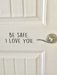 BE SAFE I LOVE YOU Wall Decal Quote Art Saying Letters Words