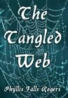 The Tangled Web 9781467834100 by Phyllis Falls Rogers Hardcover