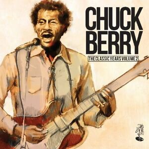 CHUCK-BERRY-THE-CLASSIC-YEARS-VOLUME-2-CD-NEW