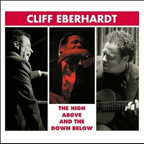 Cliff Eberhardt - The High Above And The Down Below [CD]