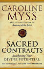 Sacred Contracts: Awakening Your Divine Potential by Caroline M. Myss (Paperback, 2002)
