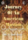 Journey of an American Muslim a Opio Masud Authorhouse Hardback 9781452074498