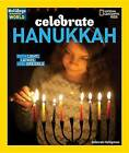 Celebrate Hanukkah: With Light, Latkes, and Dreidels by Deborah Heiligman (Hardback, 2016)