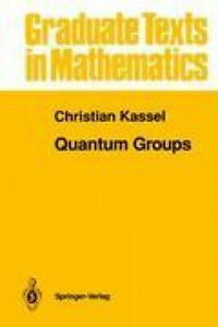 Quantum-Groups-by-Christian-Kassel