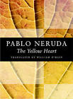 The Yellow Heart by Pablo Neruda (Paperback / softback, 2002)