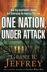 One-Nation-Under-Attack-How-Big-Government-Liberals-Are-Destroying-the-America