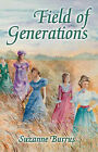 Field of Generations by Suzanne Burrus (Paperback, 2006)