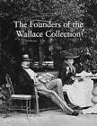 The Founders of the Wallace Collection by Peter Hughes (Paperback / softback, 2015)