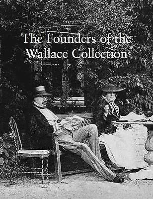 The Founders of the Wallace Collection, Hughes D.Cha, Peter, Used; Good Book