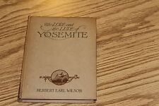 the LORE and the LURE of YOSEMITE by  HERBERT EARL WILSON 1ST, SIGNED