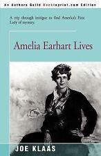 Amelia Earhart Lives by Joe Klaas (2000, Paperback)
