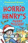 Horrid Henry's Merry Mischief by Francesca Simon (Paperback, 2016)