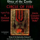 Circle of Fire, Songs of the Sephardim, Vol. 5 by Voice of the Turtle (CD, Titanic)