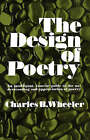 The Design of Poetry by Charles B. Wheeler (Hardback, 1967)