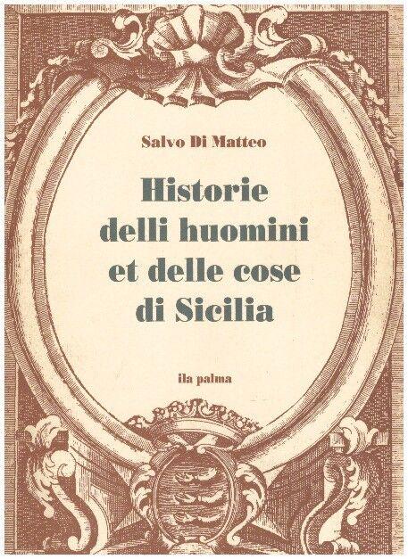 HISTORIE DELLI HUOMINI ET DELLE COSE DI SICILIA SALVO DI MATTEO ILA PALMA(JA68)