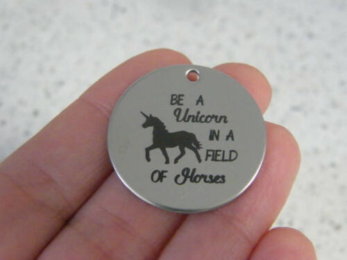 1 Be a unicorn in a field of horses stainless steel pendant JS4-14