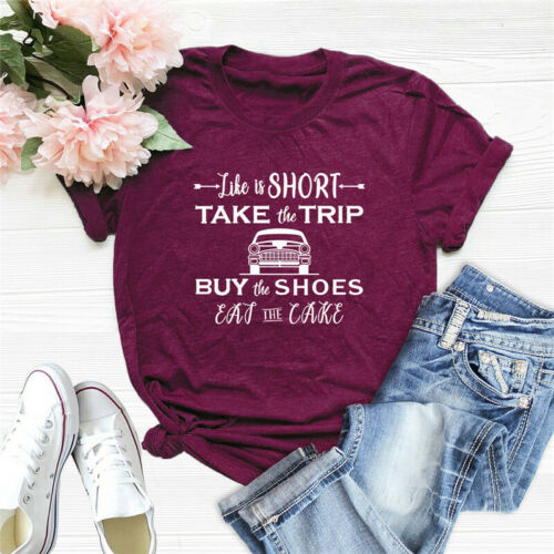 Women Life Is Short Take the trip Buy The Shoes Letters Printed Blouse T-Shirt
