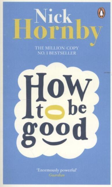 How to be Good von Nick Hornby (2014, Taschenbuch)