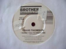 Craig Thomson - I want you to want me / Foolish pride    GB  Brothers Org. 45