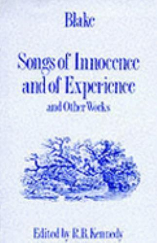 Blake : Songs of Innocence and of Experience and Other Works, Paperback by Ke...