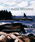 Maine Moderns by Susan Danly, Libby Bischof (Hardback, 2011)